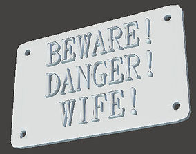 3D print model Wife Sign danager beware